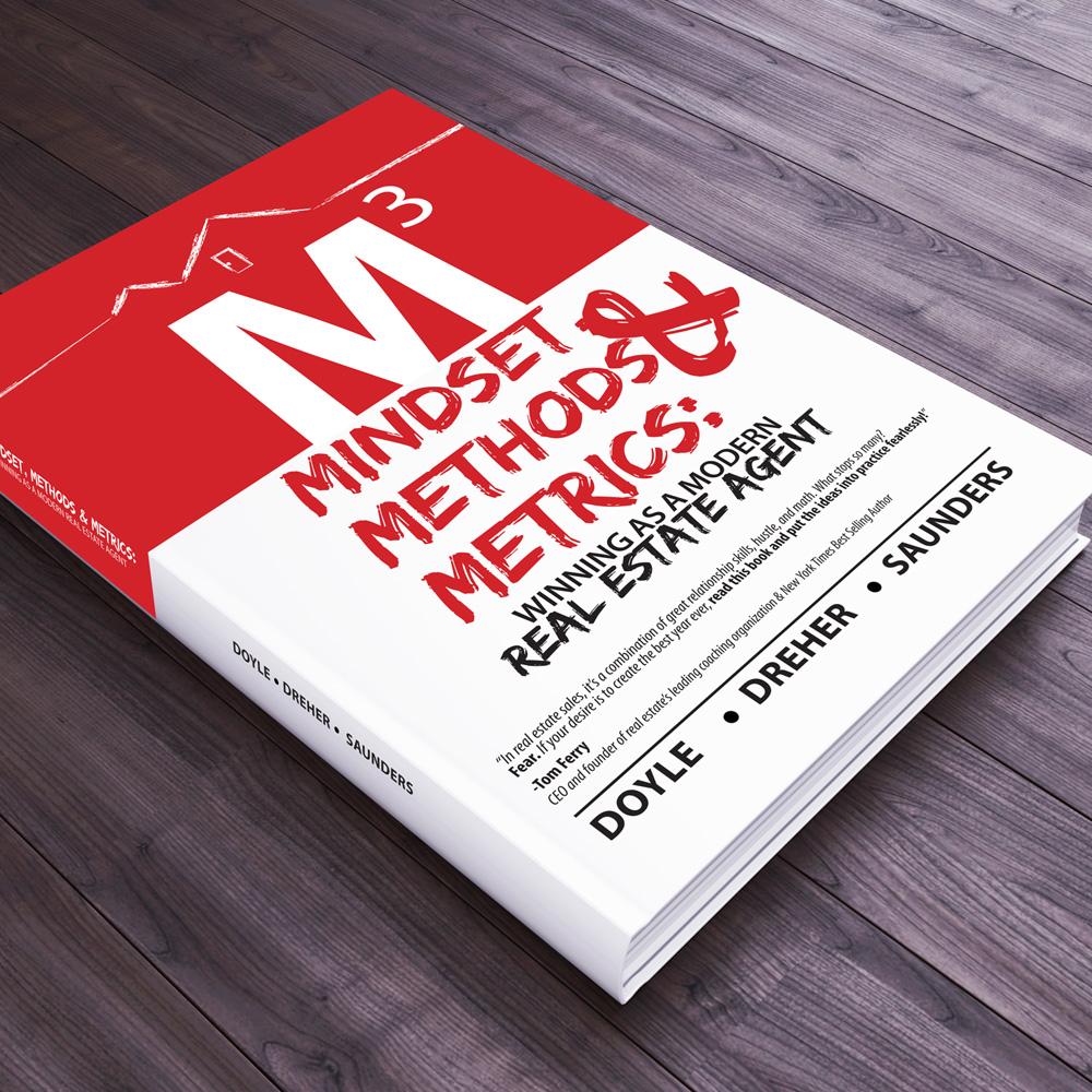 Mindset, Methods & Metrics : winning as a modern real estate agent book design