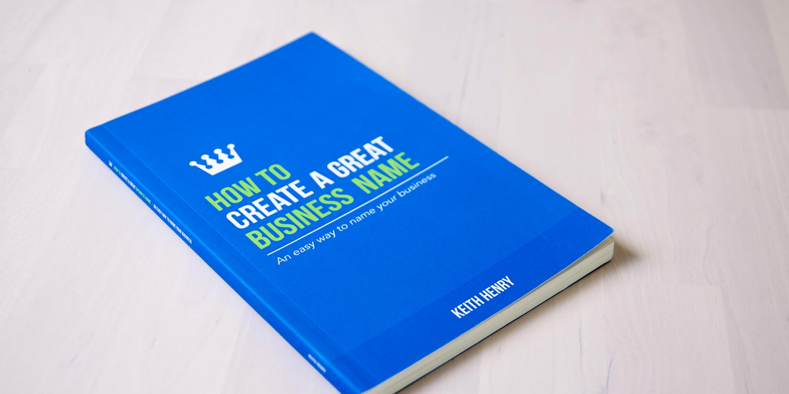 How to Create a great business name by Keith Henry and Kickstreet.com